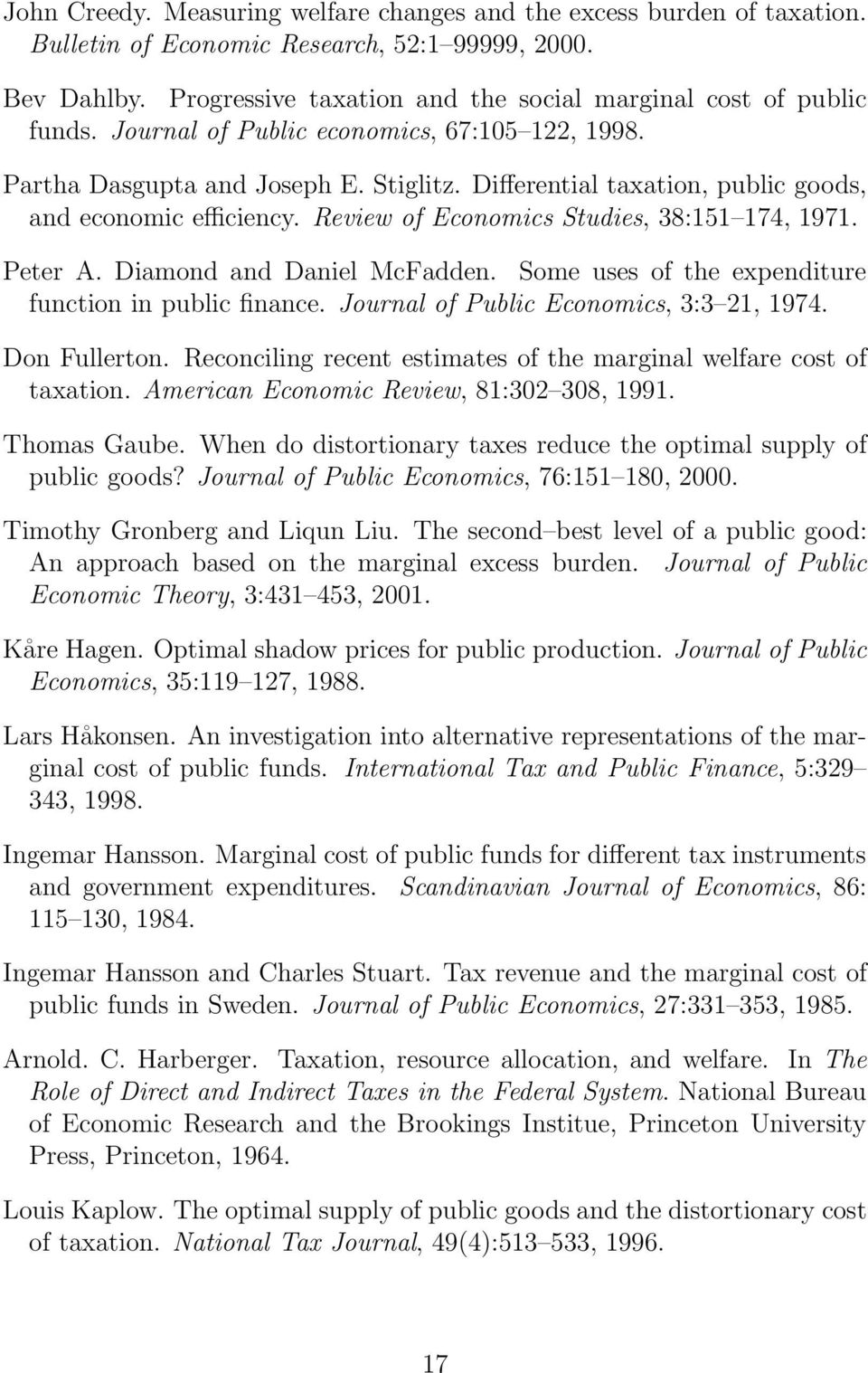 Differential taxation, public goods, and economic efficiency. Review of Economics Studies, 38:151 174, 1971. Peter A. Diamond and Daniel McFadden.