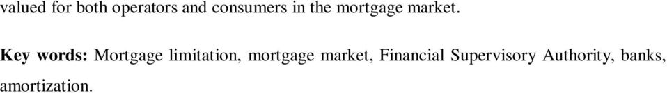 Key words: Mortgage limitation, mortgage