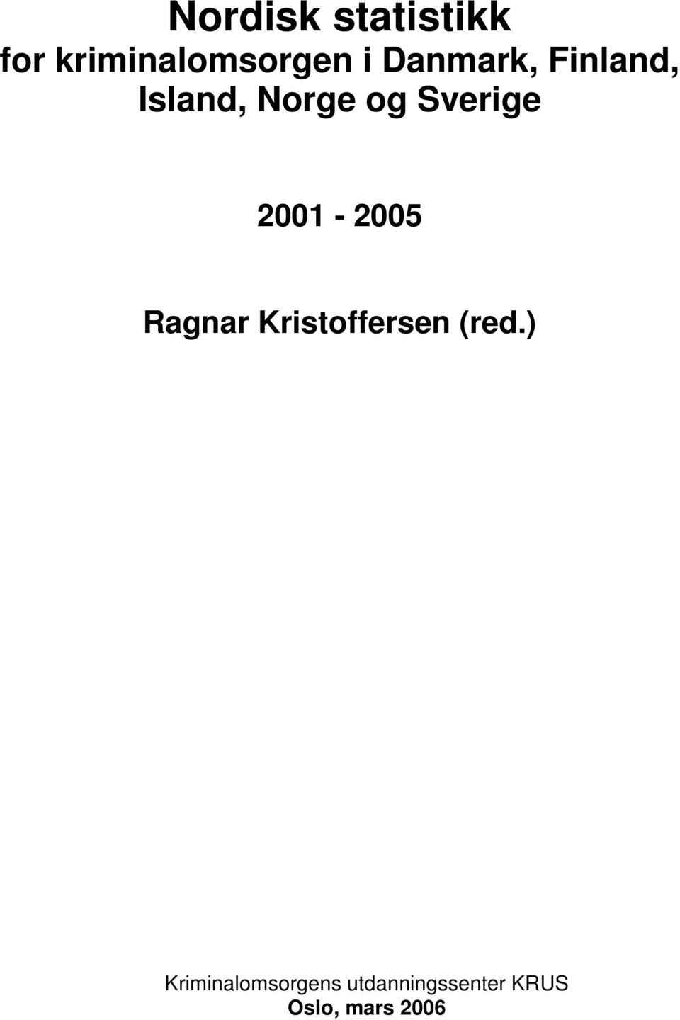 2001-2005 Ragnar Kristoffersen (red.