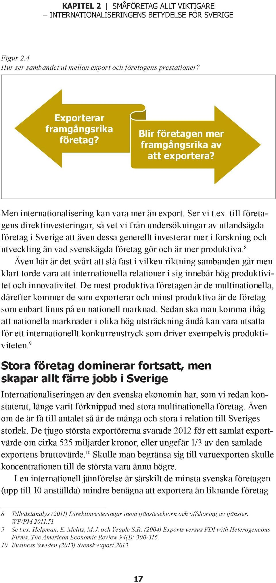 ortera? Men internationalisering kan vara mer än exp