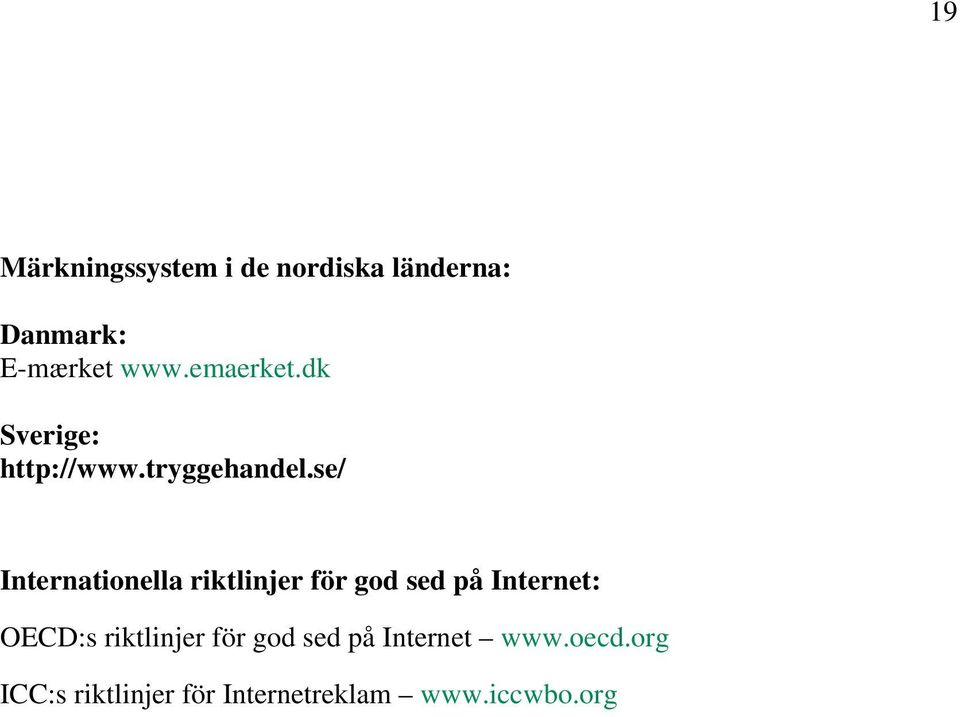 se/ Internationella riktlinjer för god sed på Internet: OECD:s