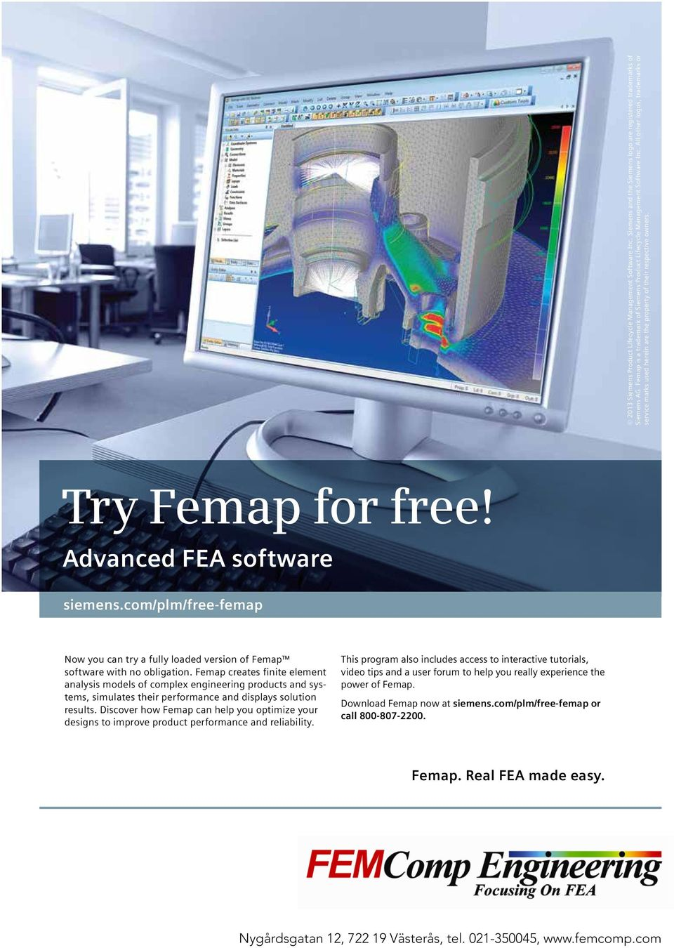 com/plm/free-femap Now you can try a fully loaded version of Femap software with no obligation.