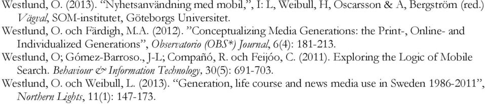 Conceptualizing Media Generations: the Print-, Online- and Individualized Generations, Observatorio (OBS*) Journal, 6(4): 181-213.