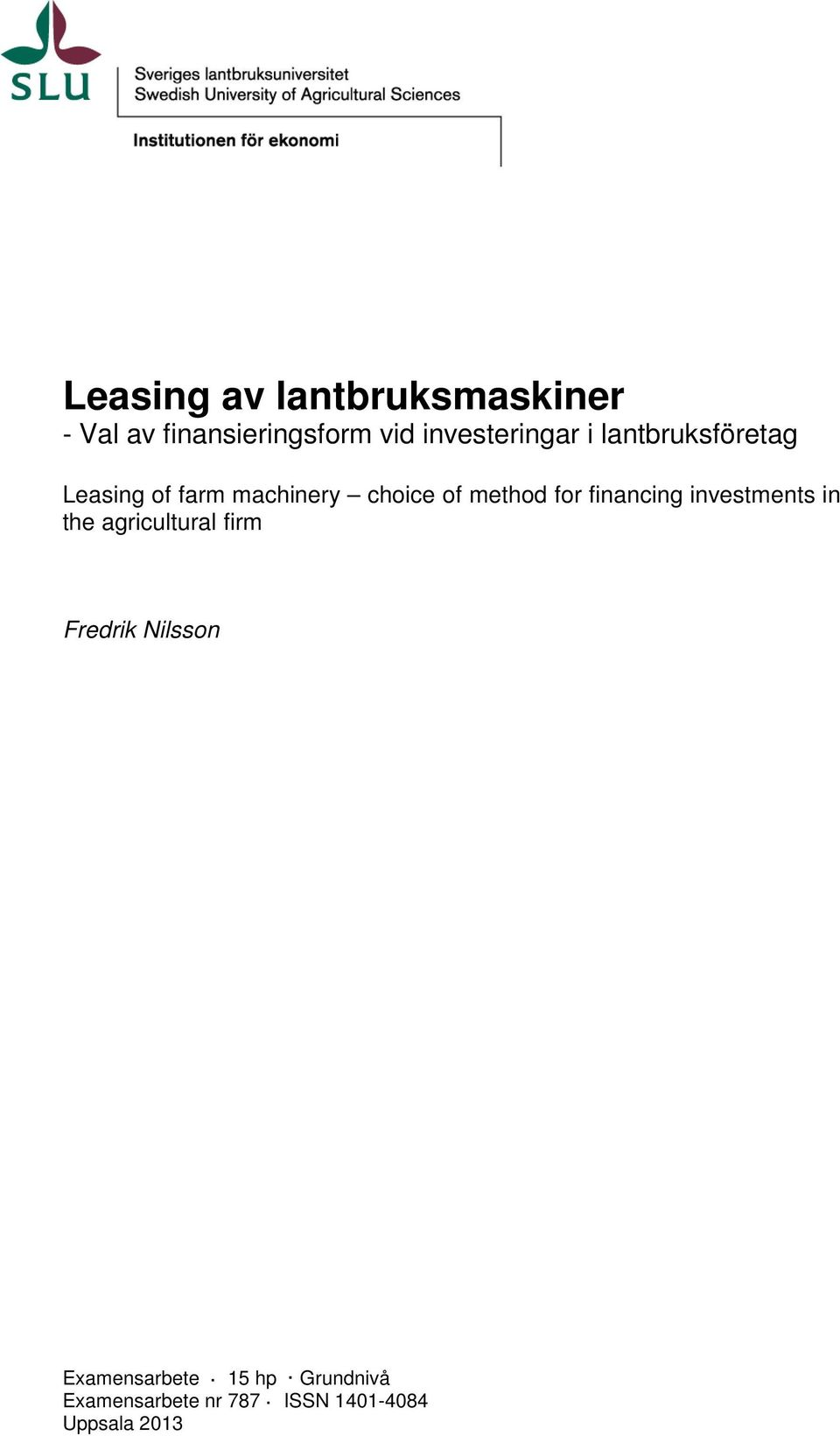 method for financing investments in the agricultural firm Fredrik
