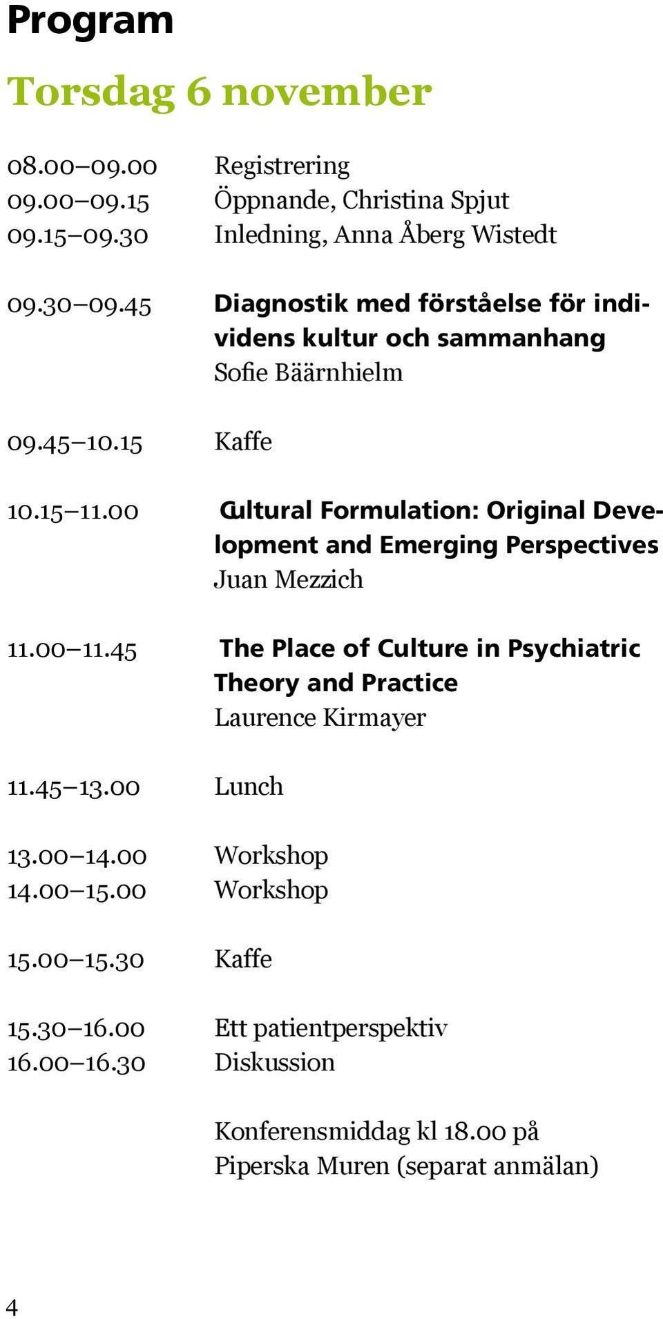 00 Cultural Formulation: Original Development and Emerging Perspectives Juan Mezzich 11.00 11.