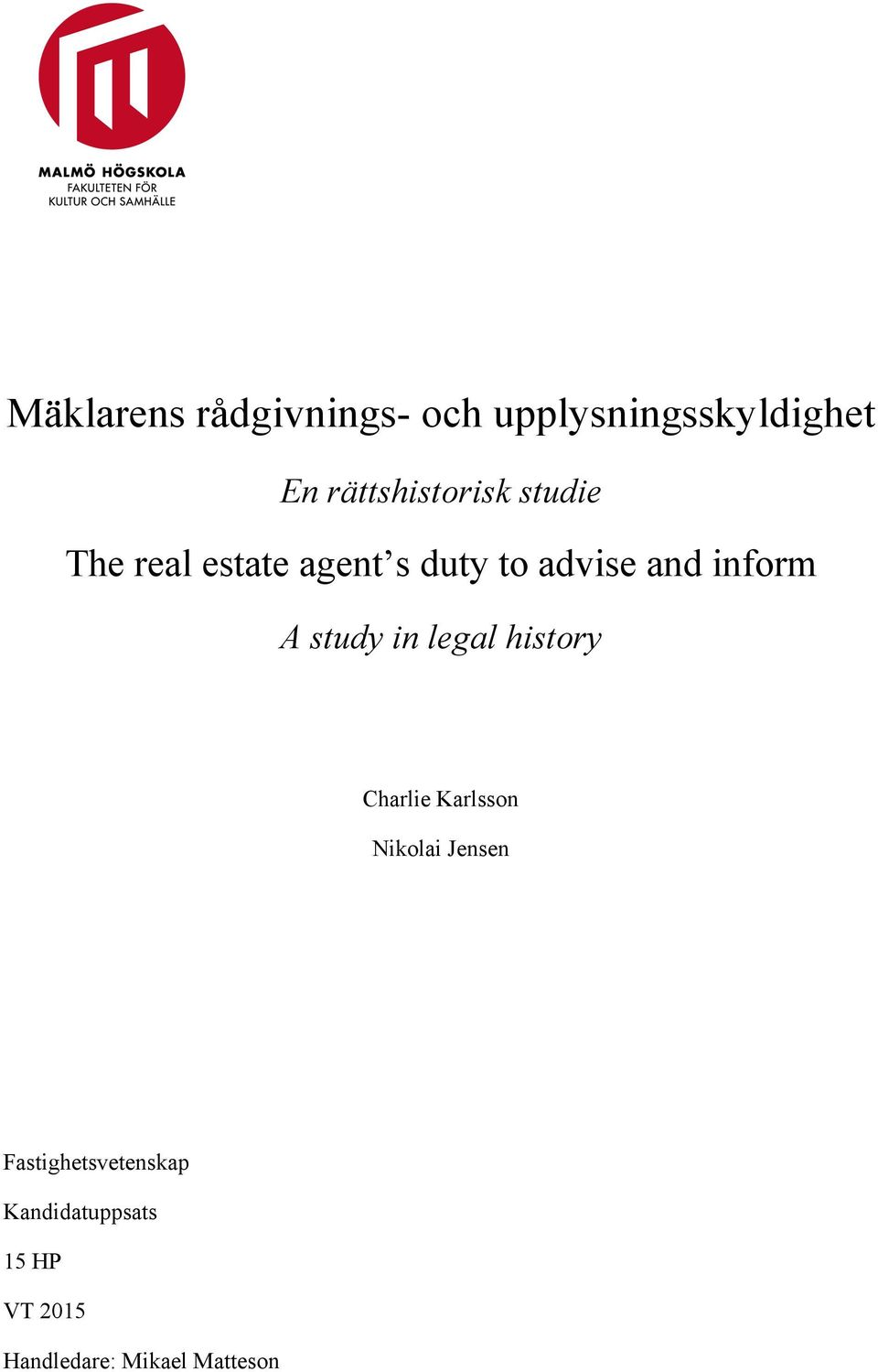 inform A study in legal history Charlie Karlsson Nikolai Jensen