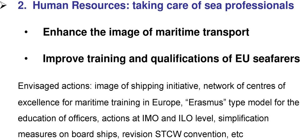 of centres of excellence for maritime training in Europe, Erasmus type model for the education of
