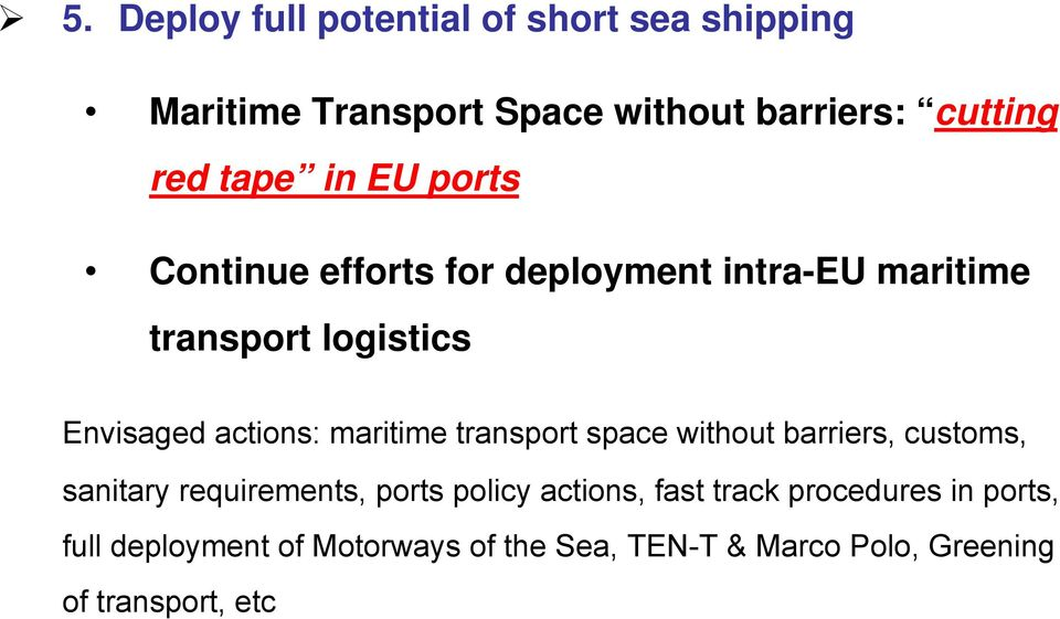 maritime transport space without barriers, customs, sanitary requirements, ports policy actions, fast