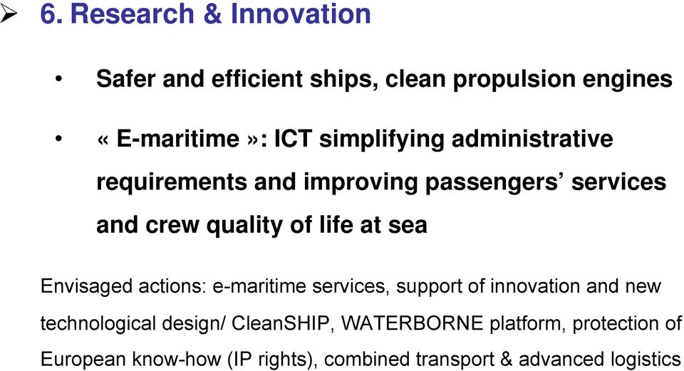 sea Envisaged actions: e-maritime services, support of innovation and new technological design/