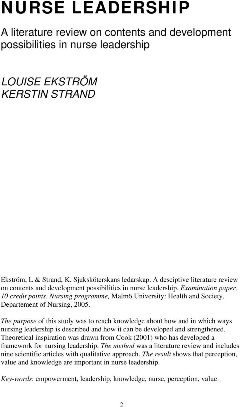 Nursing programme, Malmö University: Health and Society, Departement of Nursing, 2005.