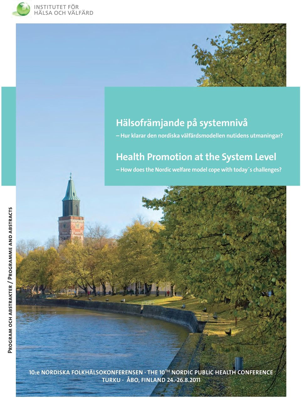 Health Promotion at the System Level How does the Nordic welfare model cope with today