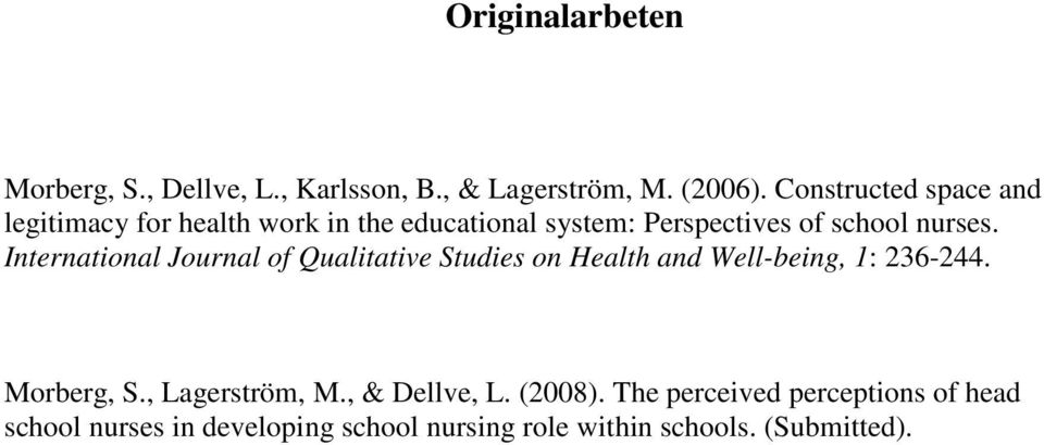 International Journal of Qualitative Studies on Health and Well-being, 1: 236-244. Morberg, S.