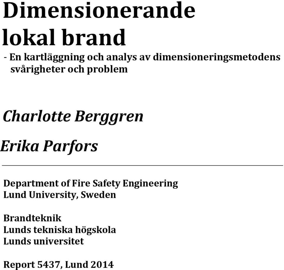 Erika Parfors Department of Fire Safety Engineering Lund University,