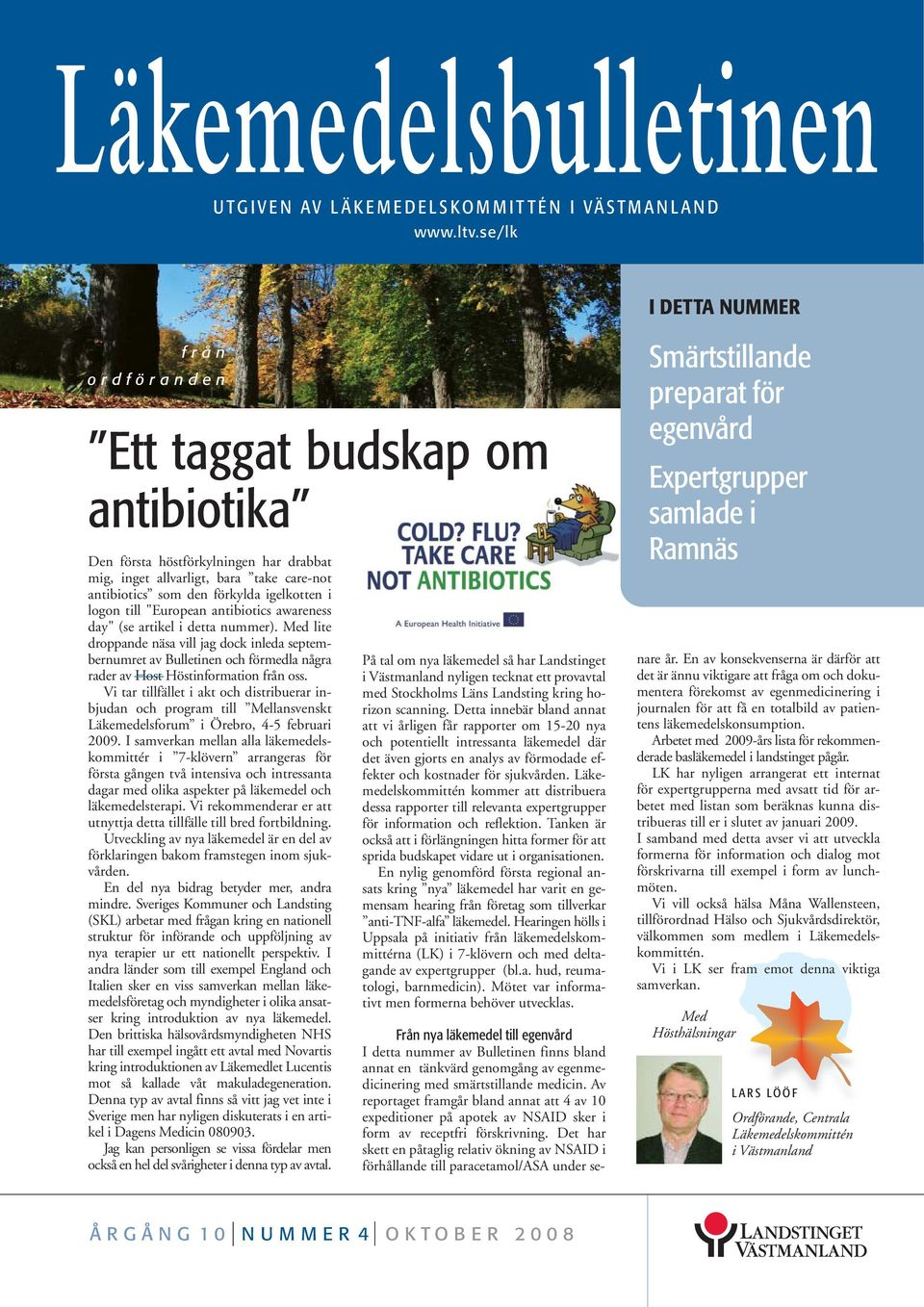 "logon till ""European antibiotics awareness day"" (se artikel i detta nummer)."