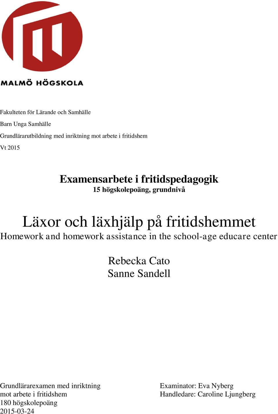 fritidshemmet Homework and homework assistance in the school-age educare center Rebecka Cato Sanne Sandell