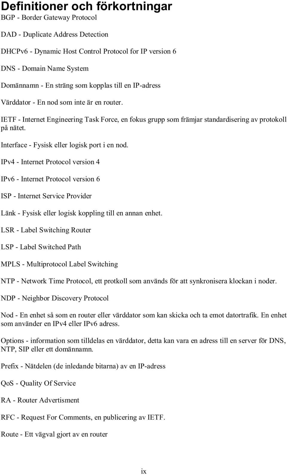 Interface - Fysisk eller logisk port i en nod.
