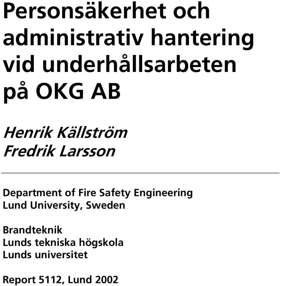 Department of Fire Safety Engineering Lund University, Sweden