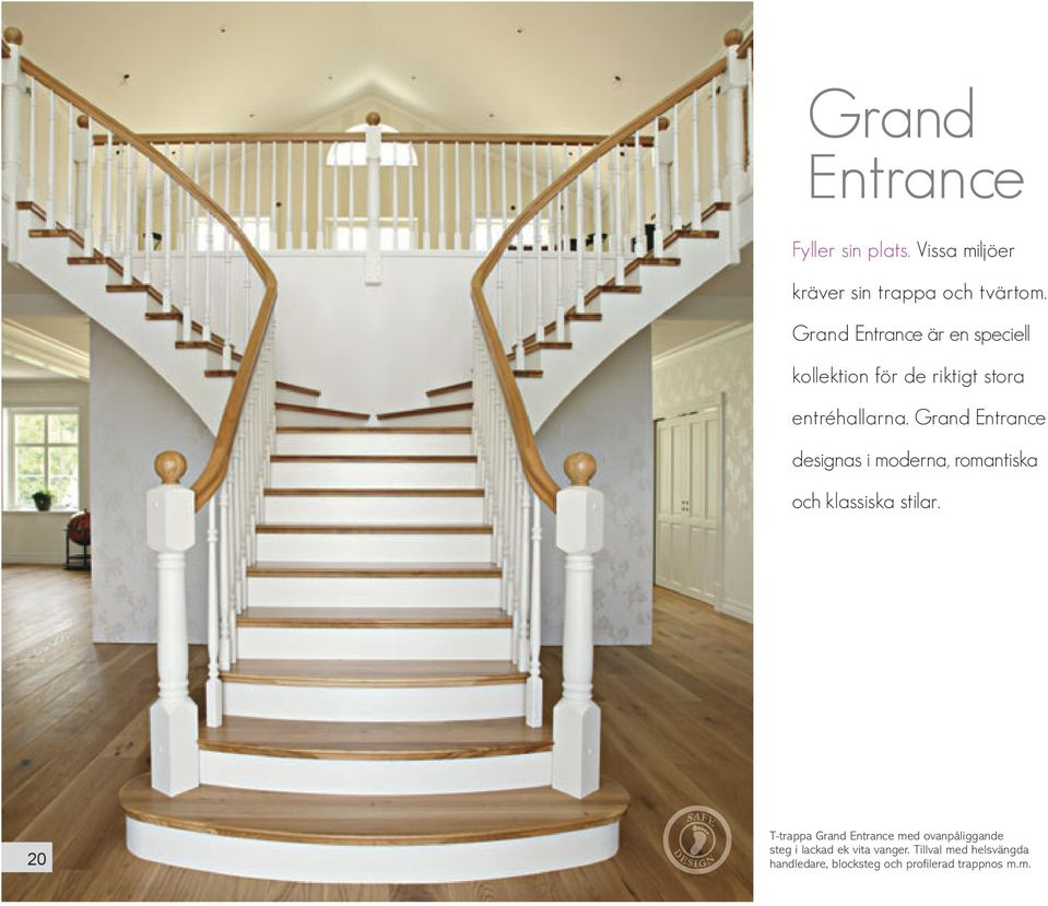 Grand Entrance designas i moderna, romantiska och klassiska stilar.
