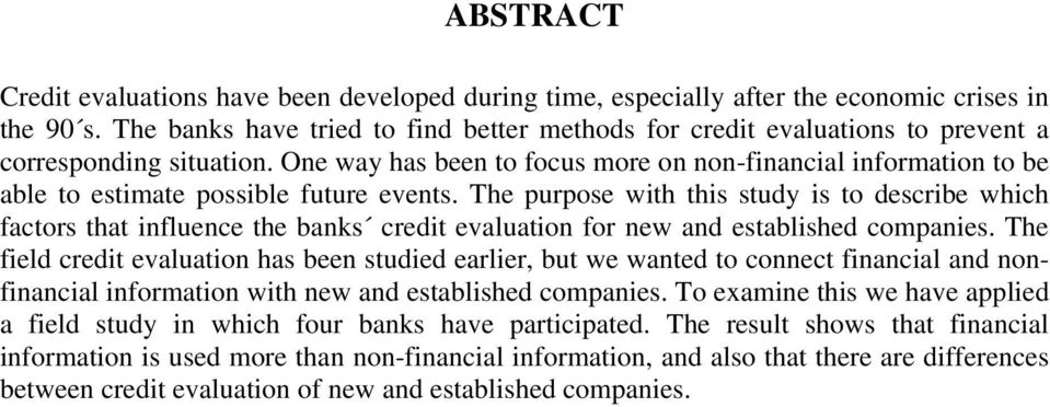 One way has been to focus more on non-financial information to be able to estimate possible future events.