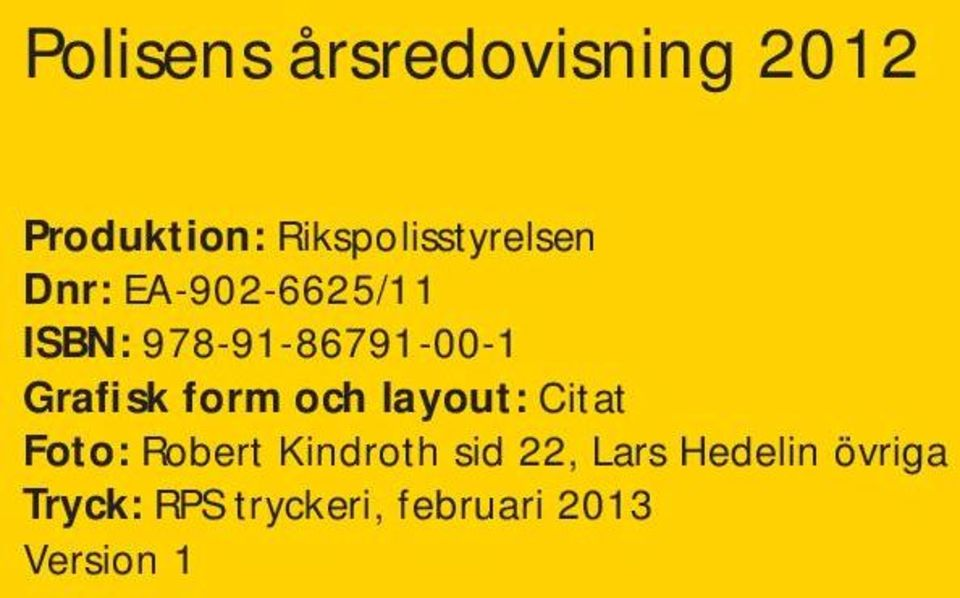 978-91-86791--1 Grafisk form och layout: Citat Foto:
