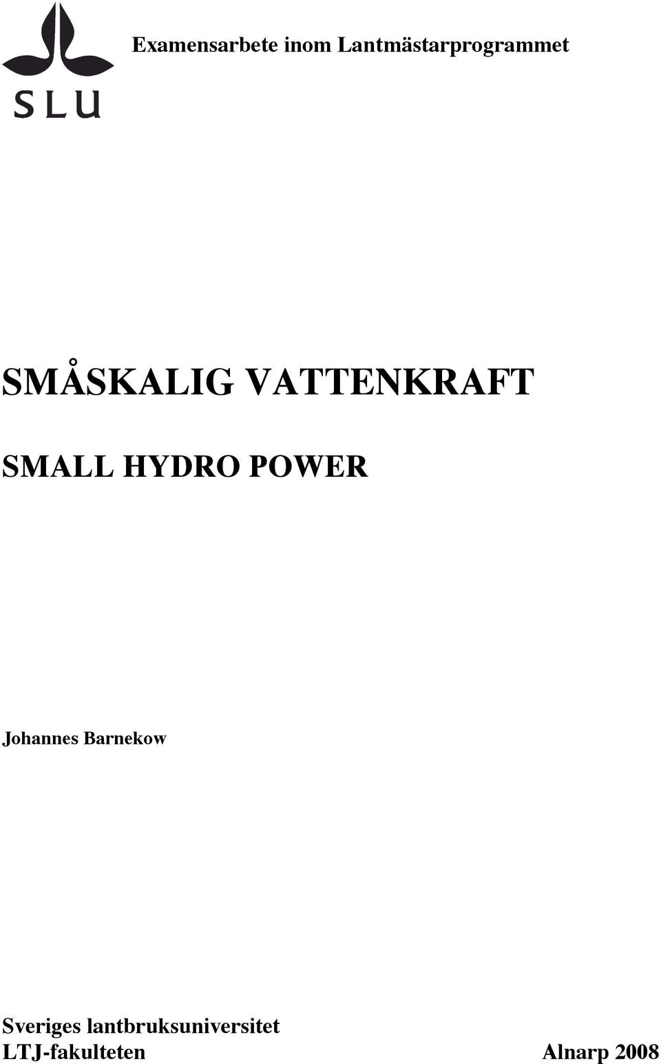 VATTENKRAFT SMALL HYDRO POWER Johannes