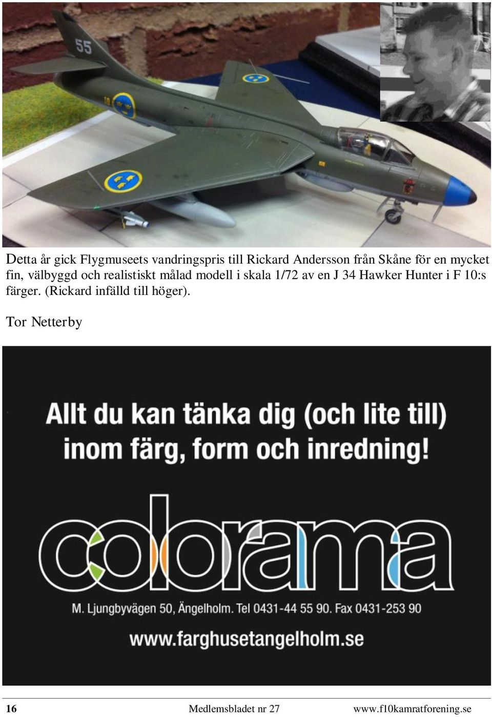 skala 1/72 av en J 34 Hawker Hunter i F 10:s färger.