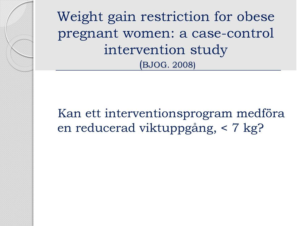 intervention study (BJOG.