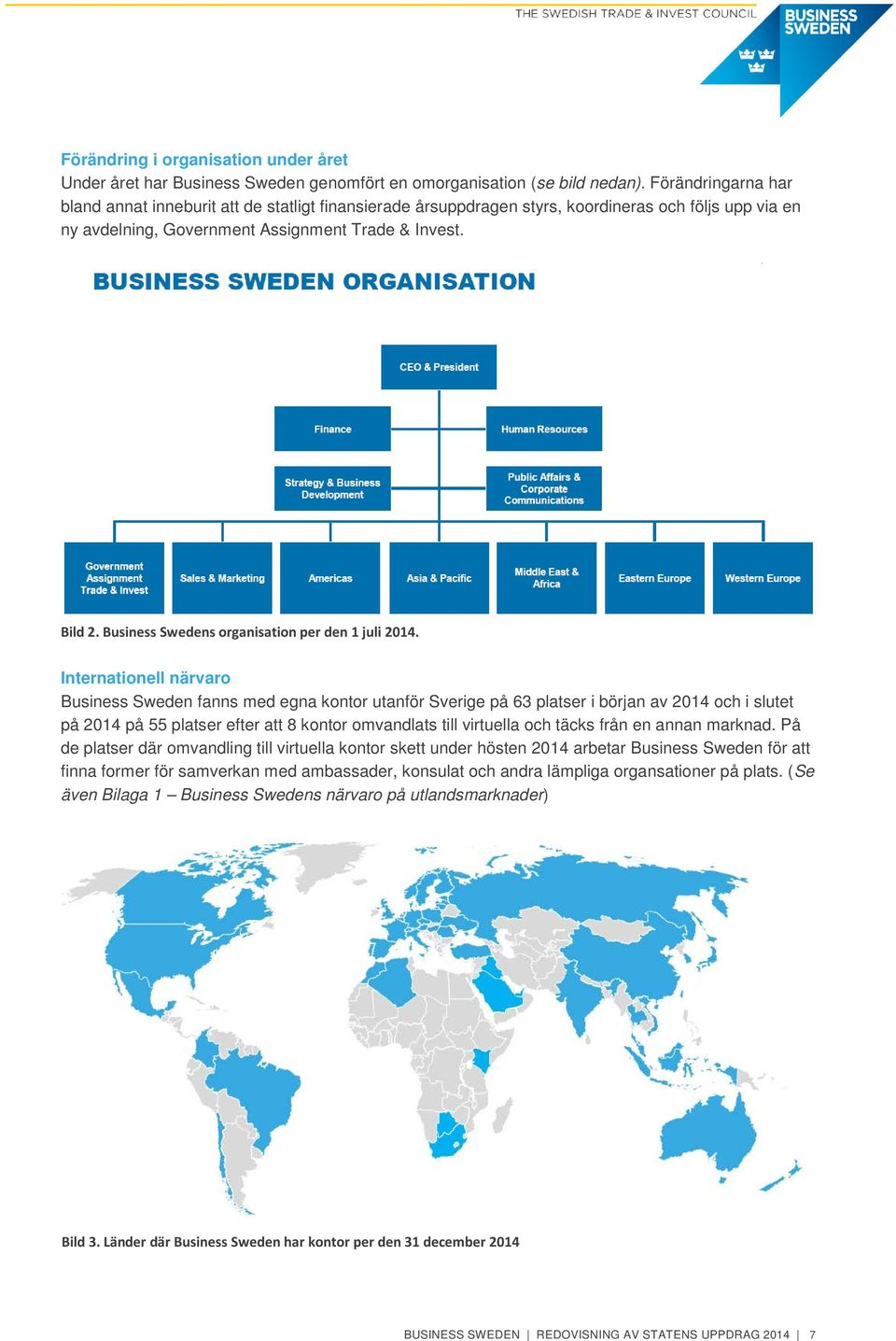 Business Swedens organisation per den 1 juli 2014.