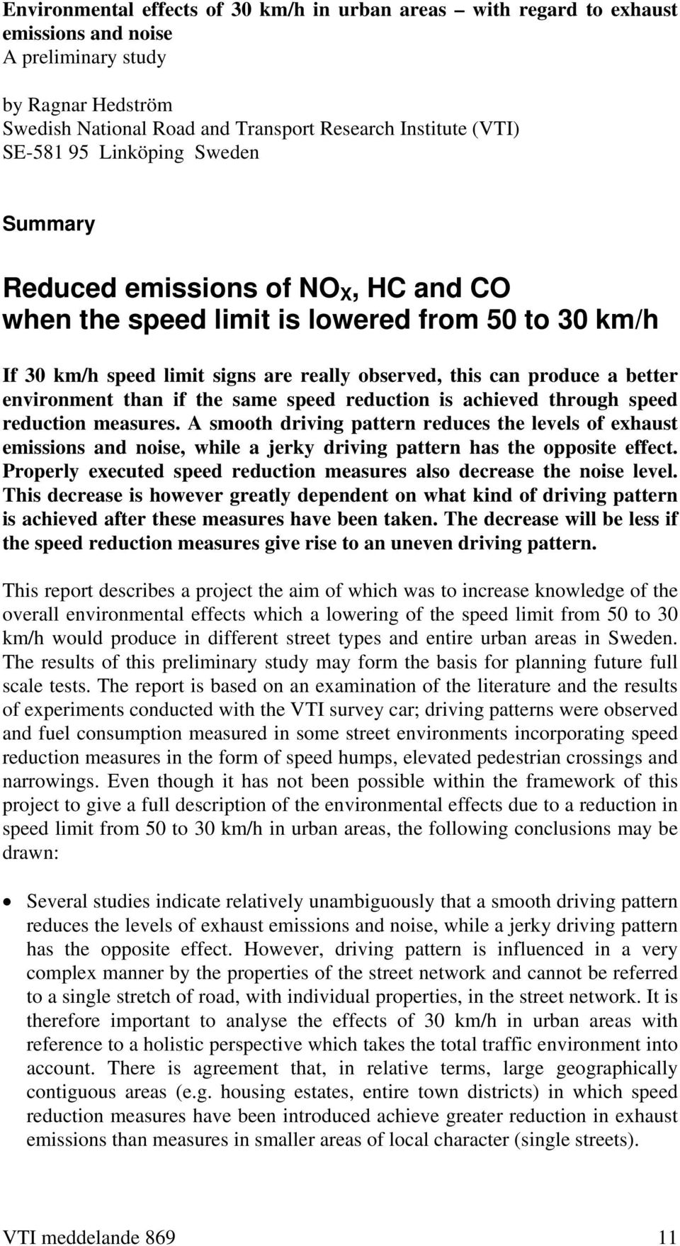 environment than if the same speed reduction is achieved through speed reduction measures.