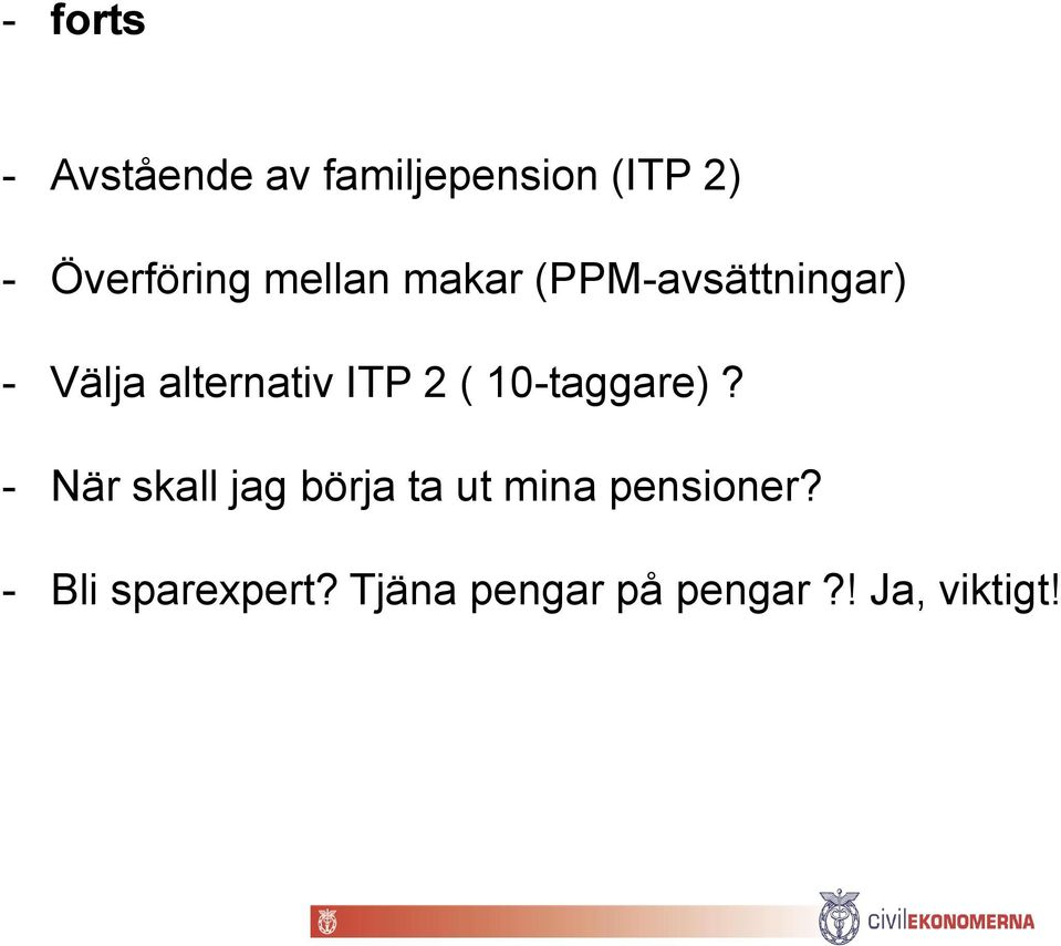 alternativ ITP 2 ( 10-taggare)?
