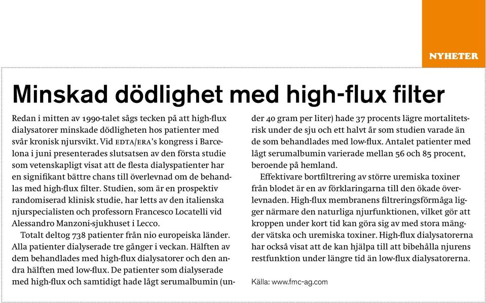 behandlas med high-flux filter.