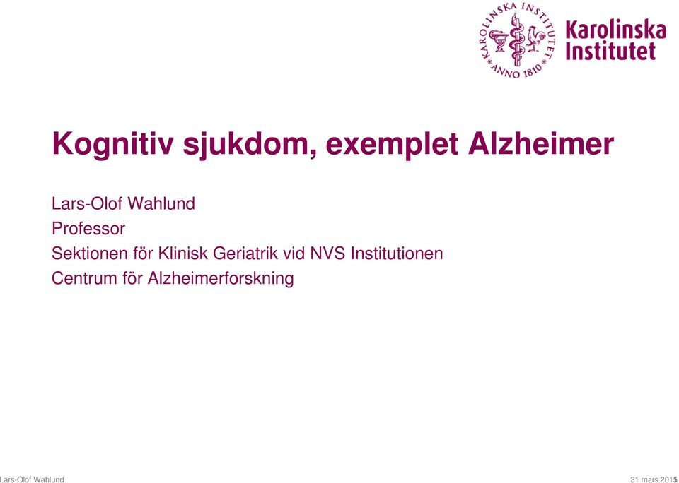 Klinisk Geriatrik vid NVS Institutionen