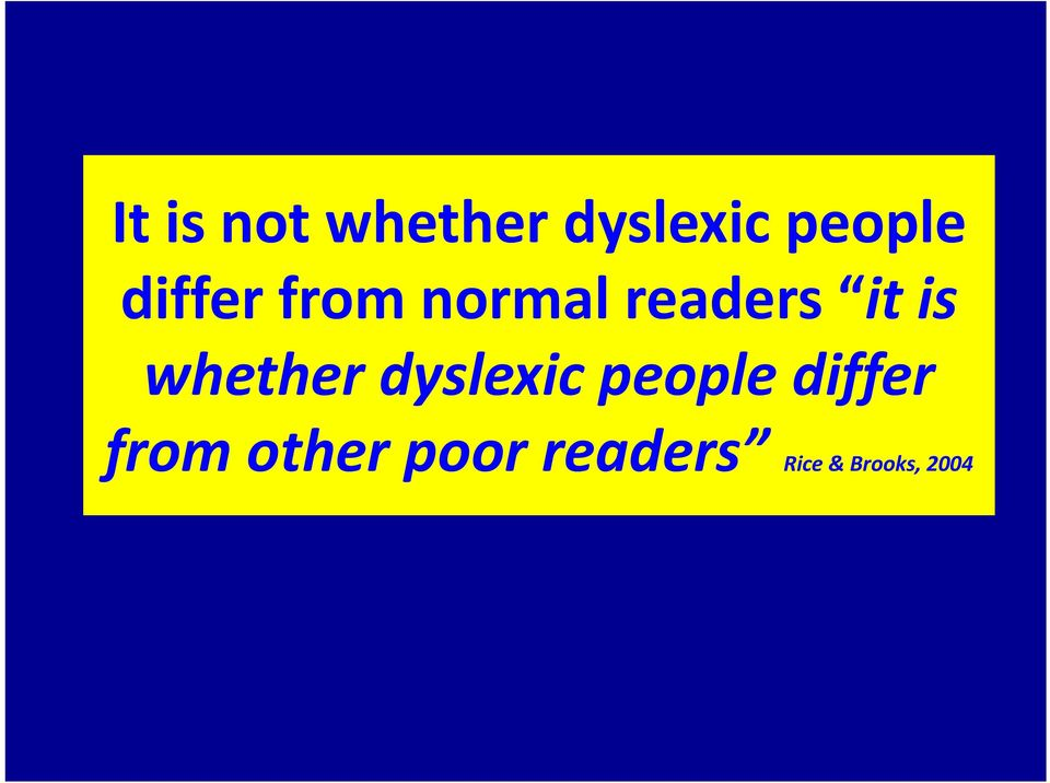 whether dyslexic people differ from