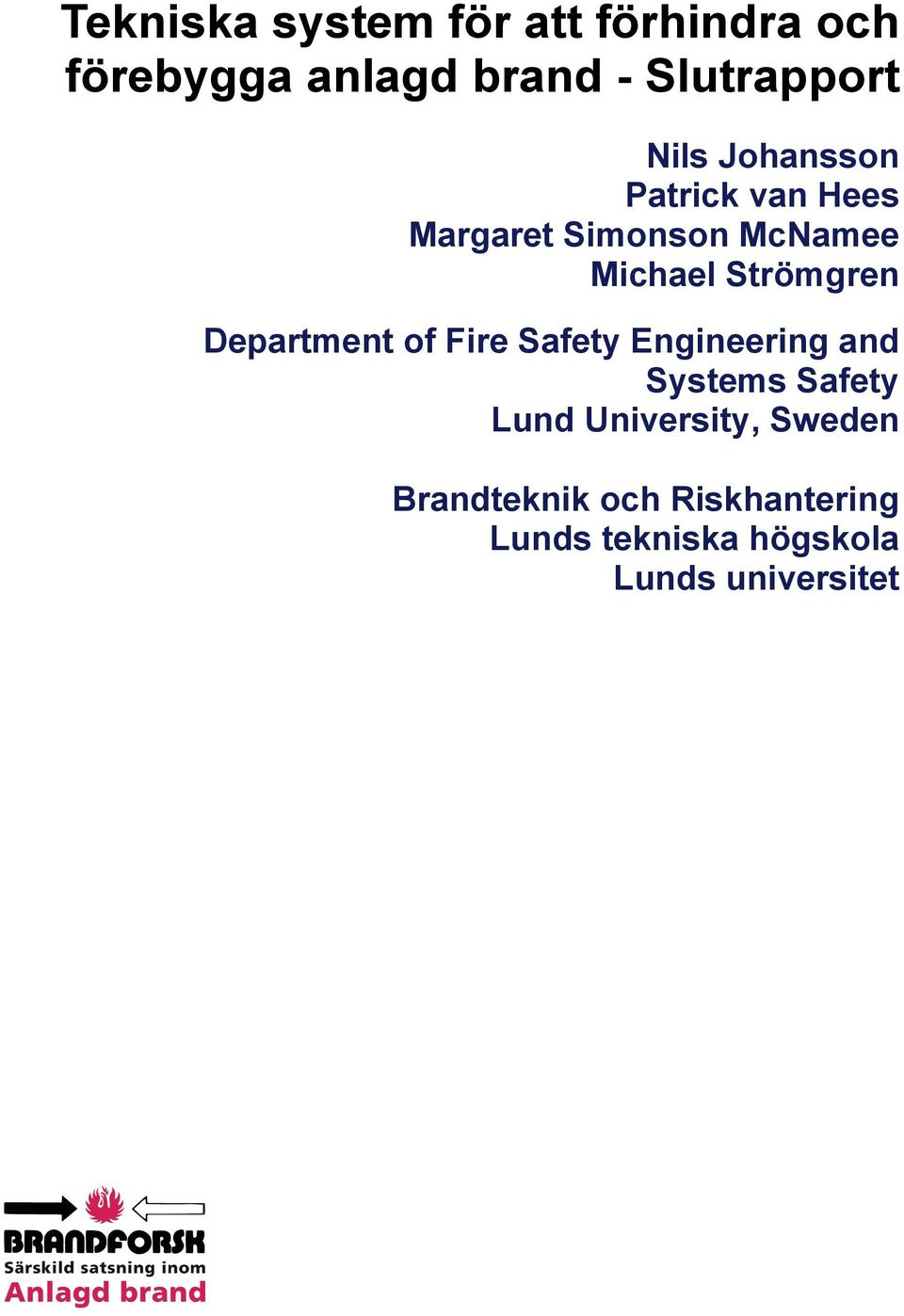 Department of Fire Safety Engineering and Systems Safety Lund University,