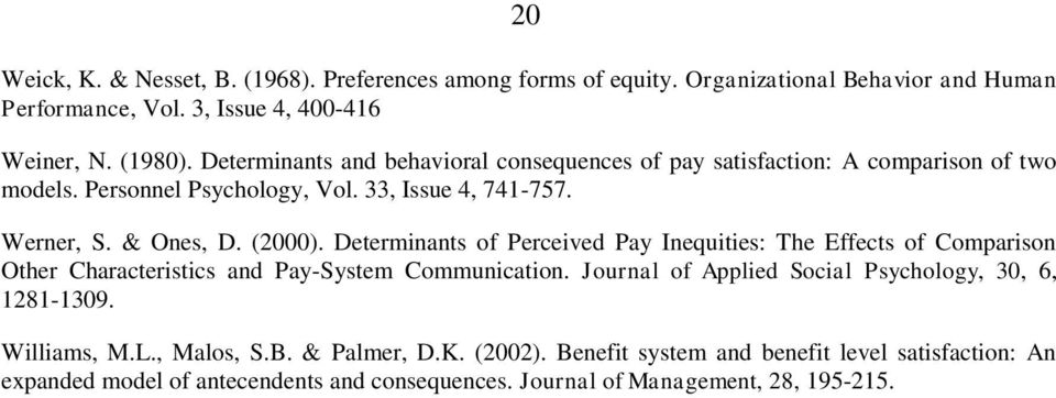 Determinants of Perceived Pay Inequities: The Effects of Comparison Other Characteristics and Pay-System Communication.