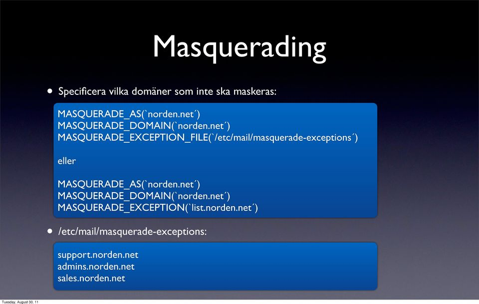 net ) MASQUERADE_EXCEPTION_FILE(`/etc/mail/masquerade-exceptions ) eller