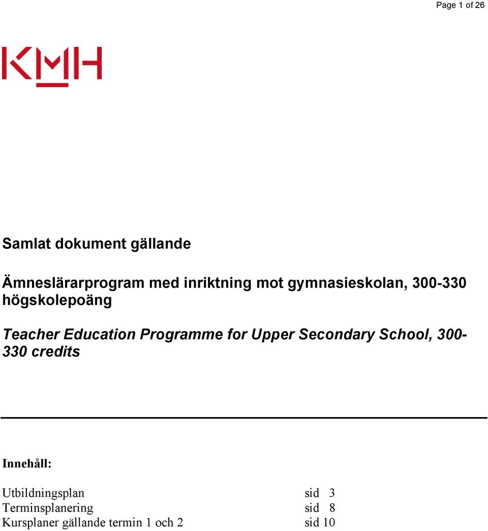 for Upper Secondary School, 300-330 credits Innehåll: Utbildningsplan