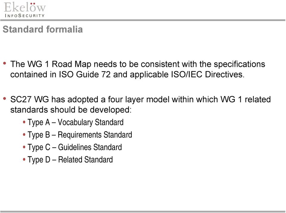 SC27 WG has adopted a four layer model within which WG 1 related standards should be