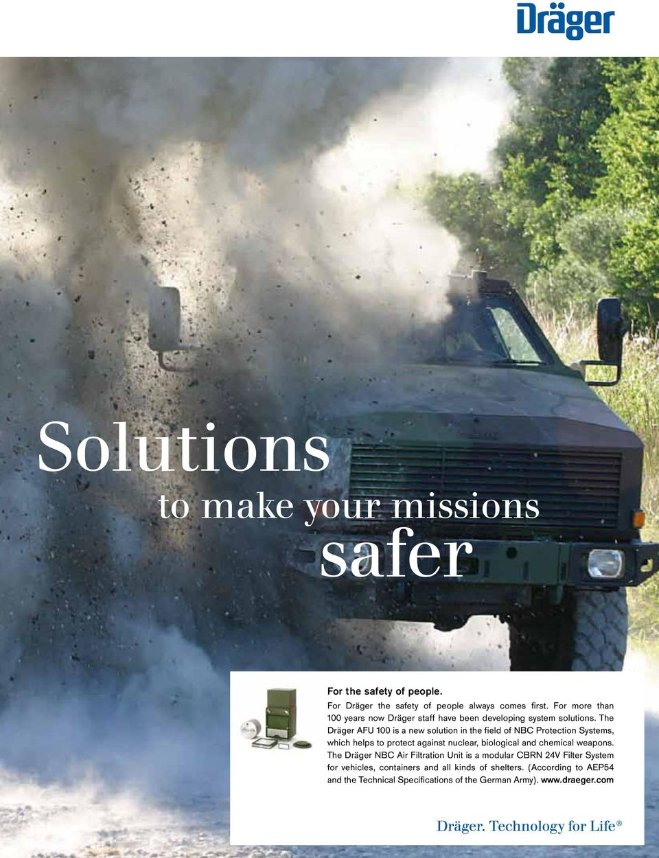new solution in the field of NBC Protection Systems, For which Dräger helps to the protect safety against of people nuclear, always biological comes and first. chemical For more weapons.