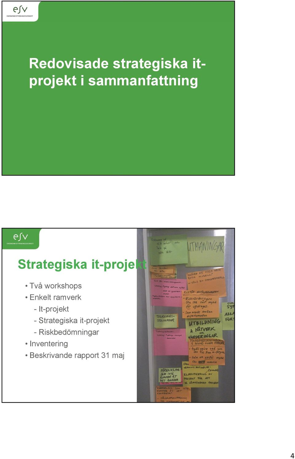 ramverk - It-projekt - Strategiska it-projekt -