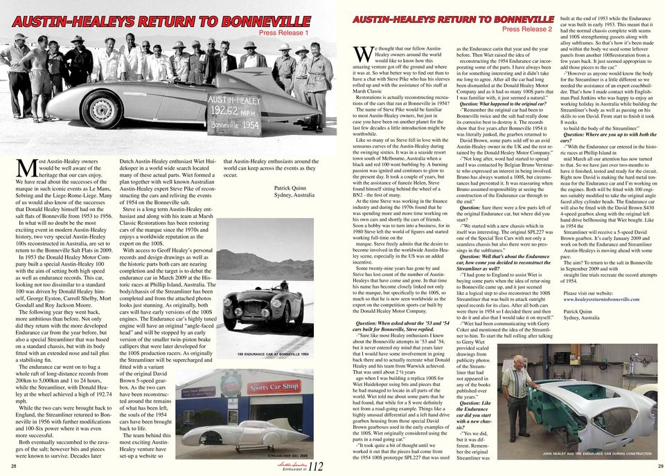 Many of us would also know of the successes that Donald Healey himself had on the salt flats of Bonneville from 1953 to 1956.