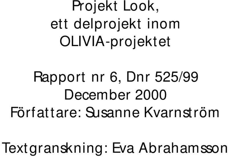 525/99 December 2000 Författare: