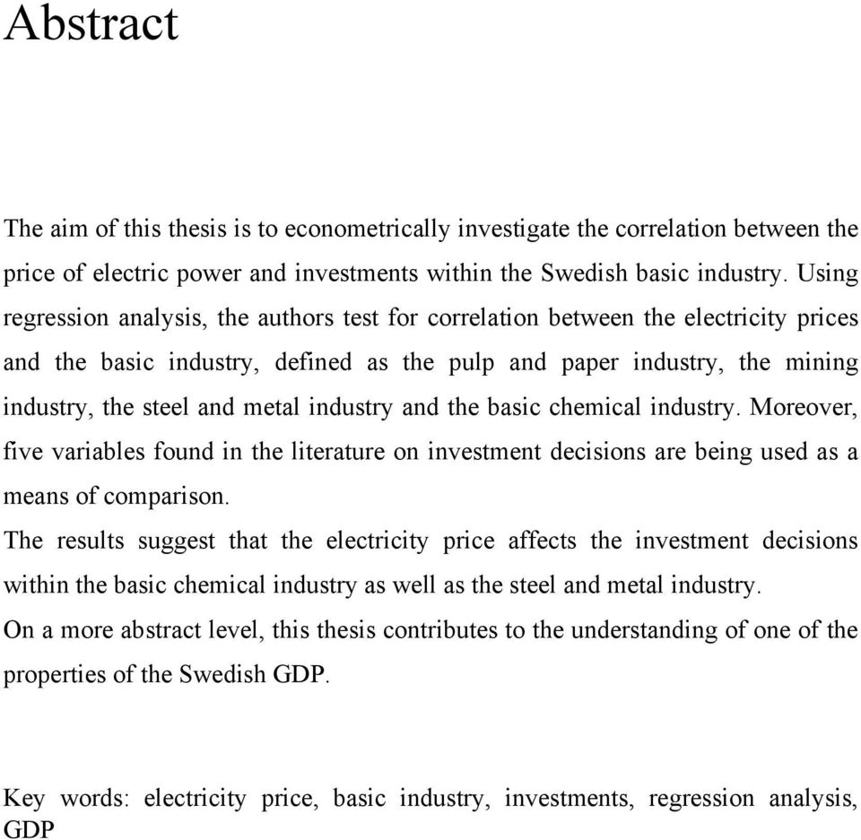 industry and the basic chemical industry. Moreover, five variables found in the literature on investment decisions are being used as a means of comparison.