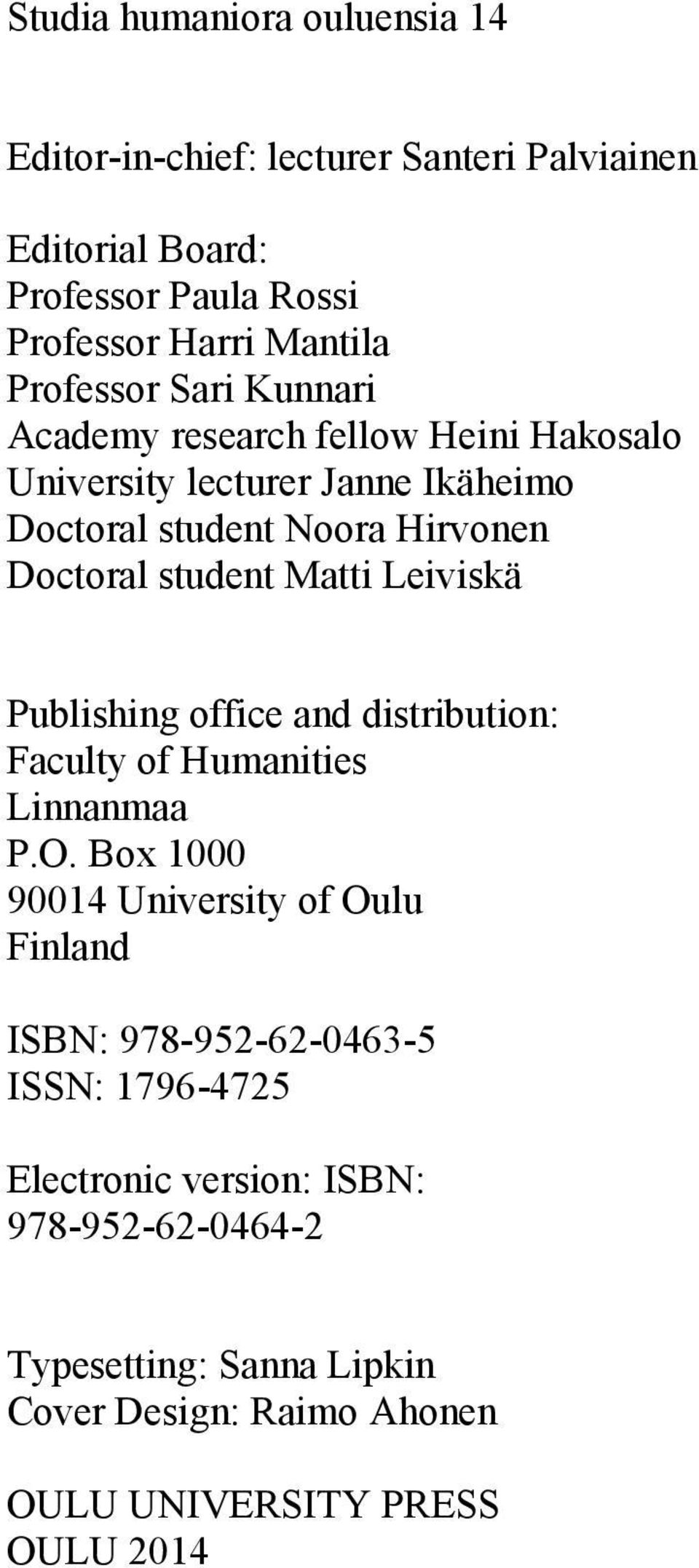 Matti Leiviskä Publishing office and distribution: Faculty of Humanities Linnanmaa P.O.
