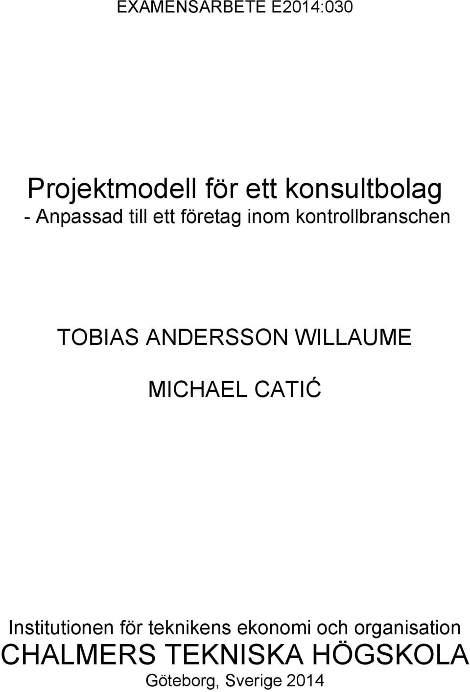 ANDERSSON WILLAUME MICHAEL CATIĆ Institutionen för teknikens
