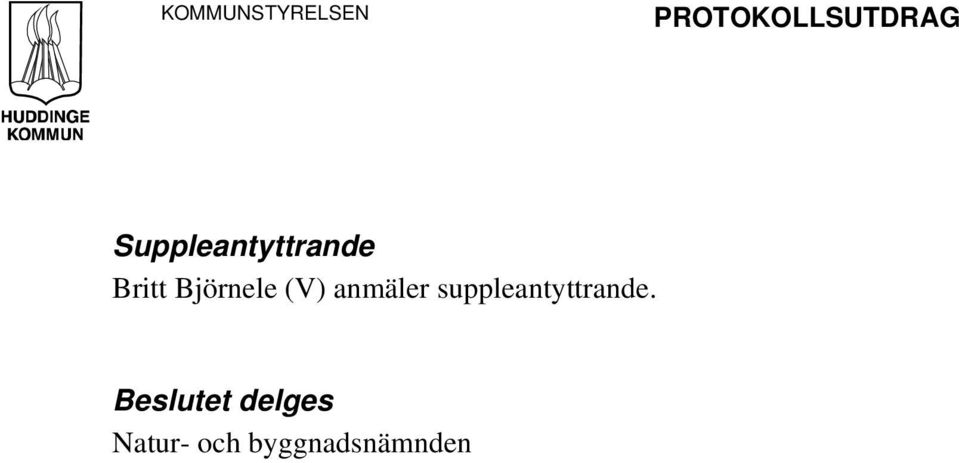 (V) anmäler suppleantyttrande.