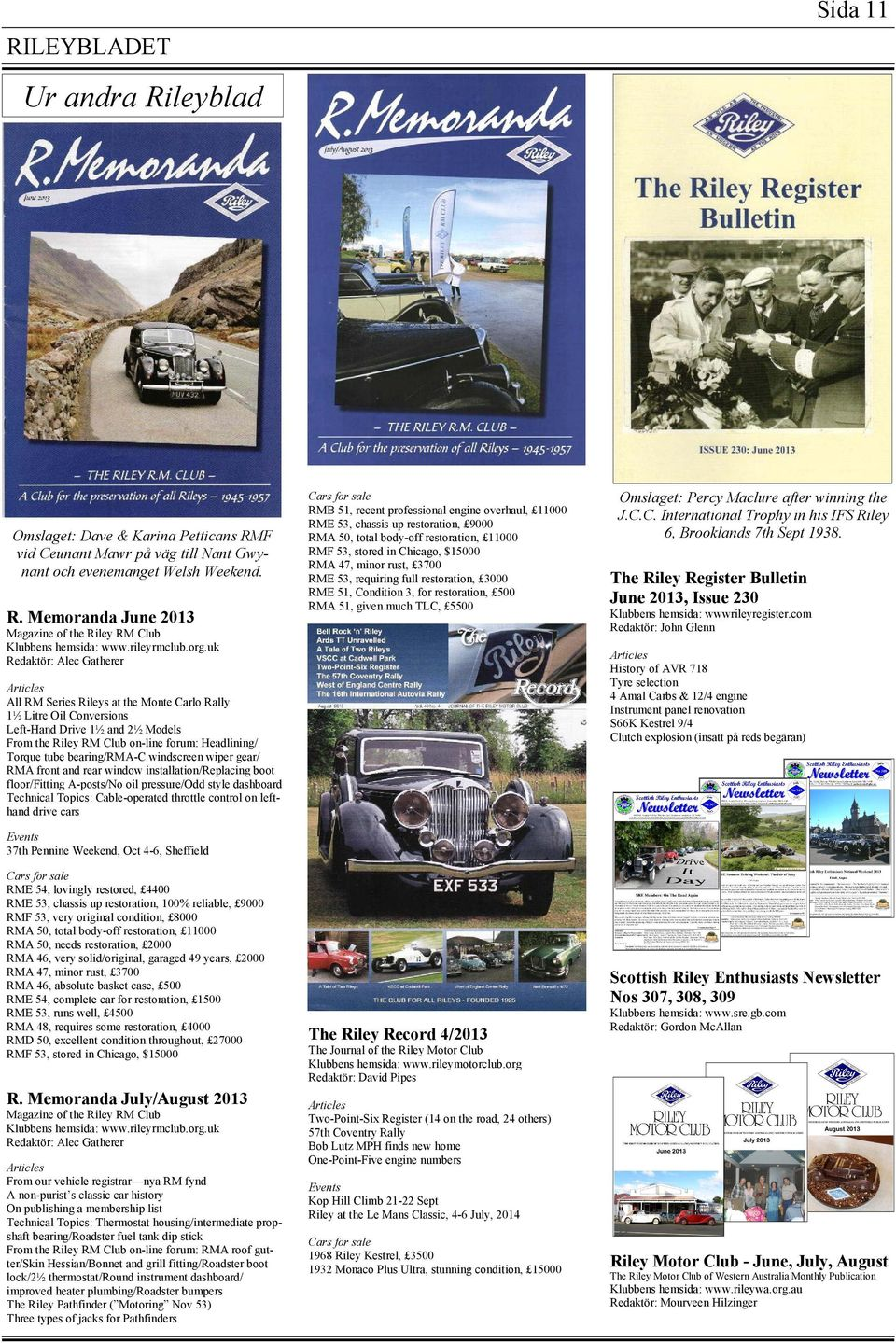 uk Redaktör: Alec Gatherer Articles All RM Series Rileys at the Monte Carlo Rally 1½ Litre Oil Conversions Left-Hand Drive 1½ and 2½ Models From the Riley RM Club on-line forum: Headlining/ Torque