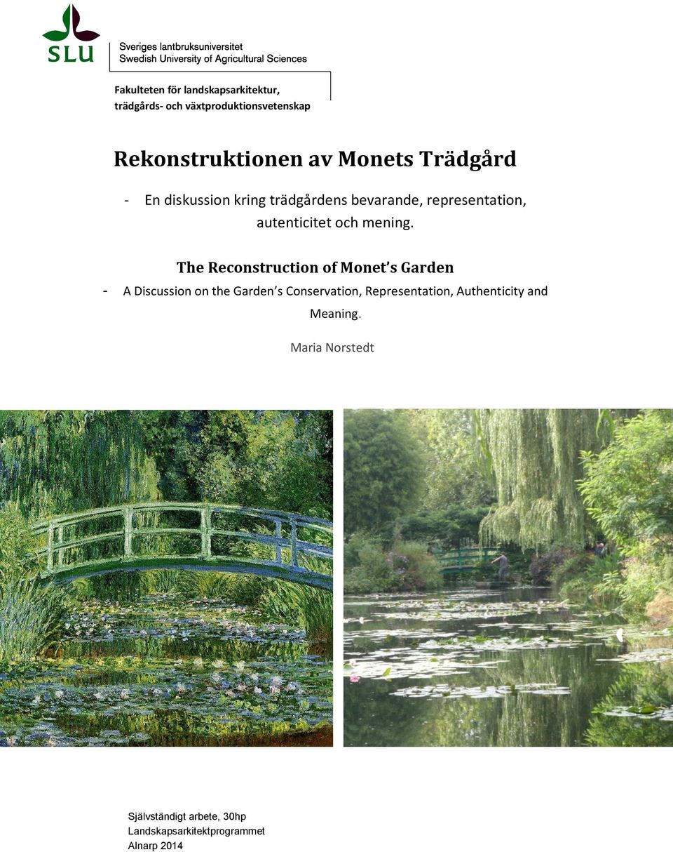 The Reconstruction of Monet s Garden - A Discussion on the Garden s Conservation, Representation,