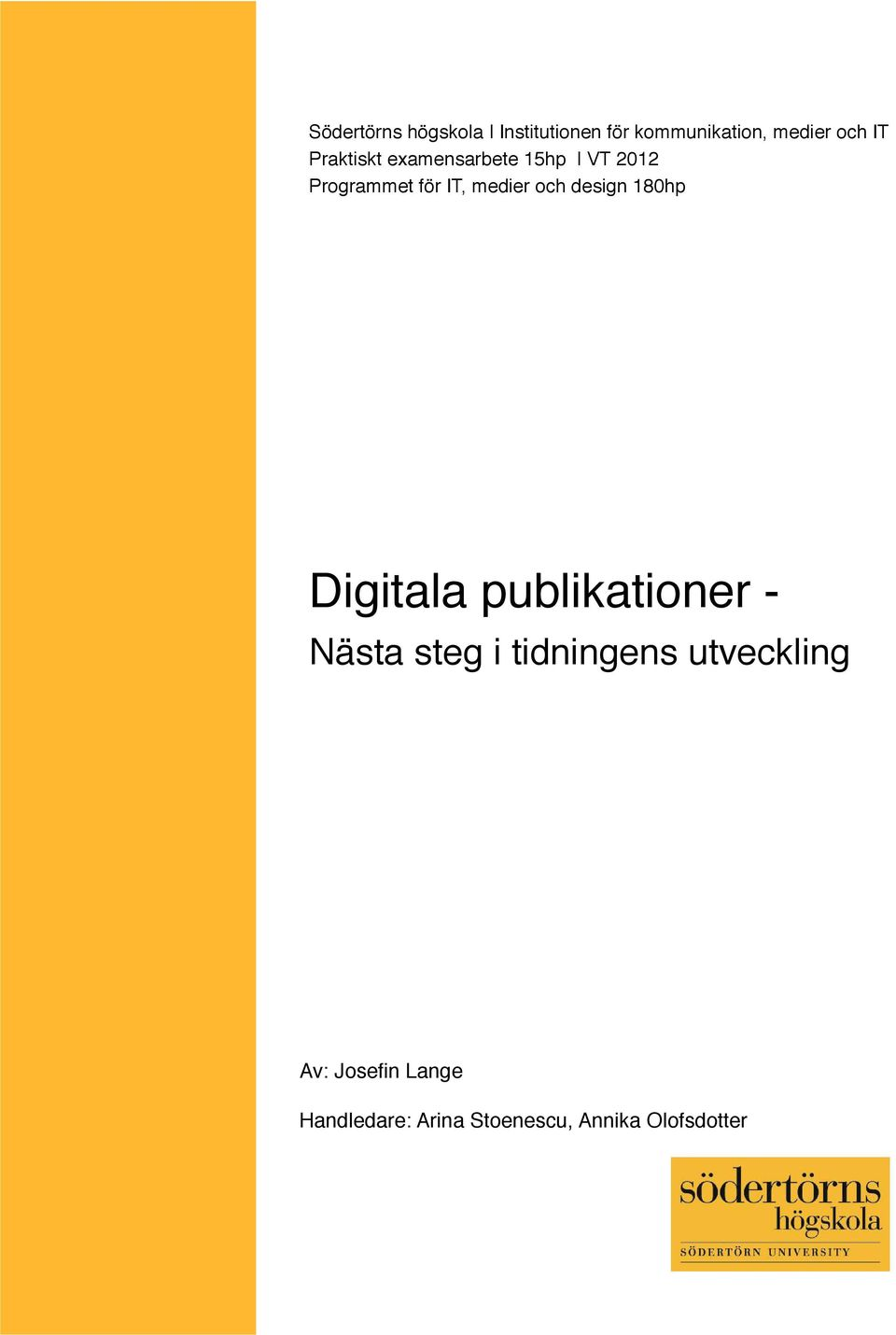 design 180hp Digitala publikationer - Nästa steg i tidningens