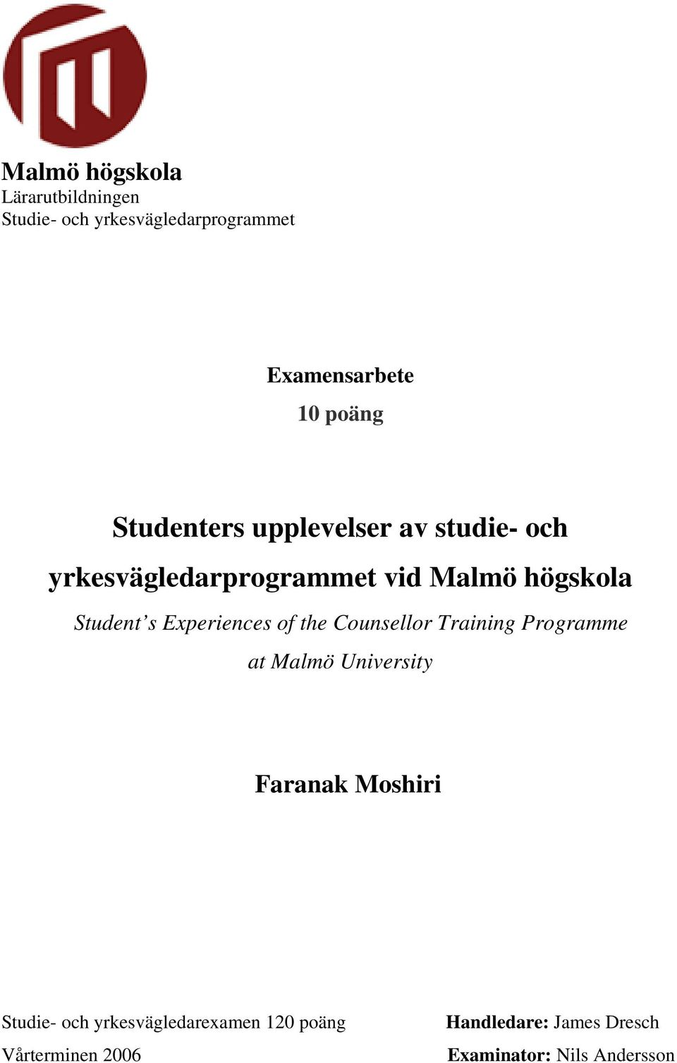Experiences of the Counsellor Training Programme at Malmö University Faranak Moshiri Studie-